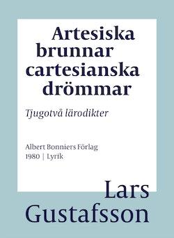 Artesiska brunnar cartesianska drömmar : tjugotvå lärodikter