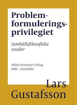 Problemformuleringsprivilegiet : Samhällsfilosofiska studier
