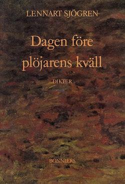Dagen före plöjarens kväll : dikter