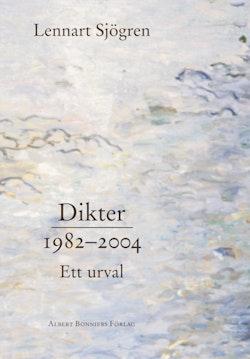 Dikter 1982-2004 : ett urval