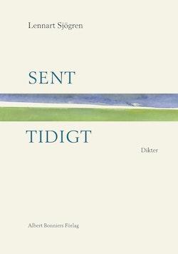 Sent, tidigt : dikter