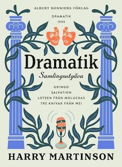 Dramatik : samlingsutgåva. Gringo; Salvation; Lotsen från Moluckas; Tre knivar från Wei