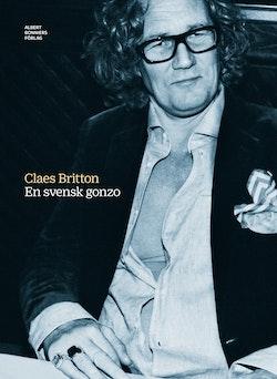 En svensk Gonzo : samlingsutgåva av Claes Brittons titlar