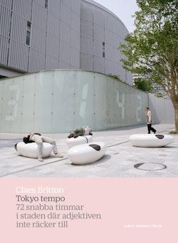 Tokyo tempo : 72 snabba timmar i staden där adjektiven inte räcker till