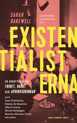 Existentialisterna : en historia om frihet, varat och aprikoscocktails