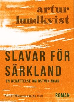 Slavar för Särkland : en berättelse om östvikingar