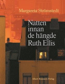 Natten innan de hängde Ruth Ellis