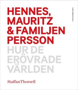 Hennes, Mauritz & familjen Persson : Hur de erövrade världen