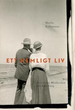 Ett hemligt liv : Verner von Heidenstam och Kate Bang