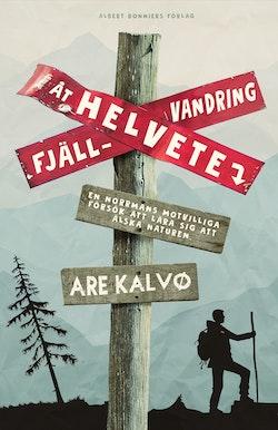Fjällvandring åt helvete : en norrmans motvilliga försök att lära sig att älska naturen