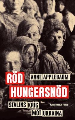 Röd hungersnöd : Stalins krig mot Ukraina