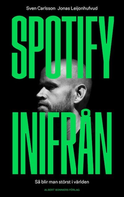 Spotify inifrån : så blir man störst i världen