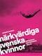 Märkvärdiga svenska kvinnor : 200 kvinnor som förändrat våra liv