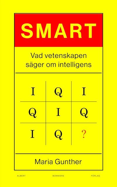 Smart : vad vetenskapen säger om intelligens