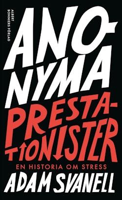 Anonyma Prestationister - en historia om stress : --