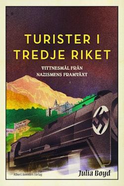 Turister i Tredje riket : vittnesmål från nazismens framväxt