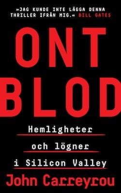 Ont blod : Hemligheter och lögner i Silicon Valley