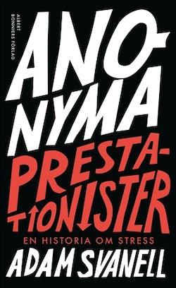 Anonyma prestationister : en historia om stress
