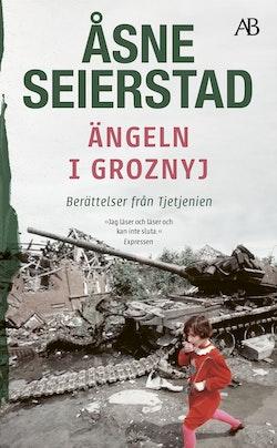 Ängeln i Groznyj : berättelser från Tjetjenien