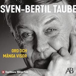 Ord och många visor : Sven-Bertil Taube berättar för Petter Karlsson