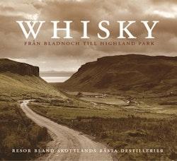 Whisky : Från Lagavulin till Highland Park. Resor bland Skottlands bästa destillerier