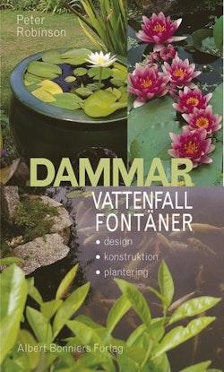 Dammar, vattenfall, fontäner : Design, konstruktion, plantering.
