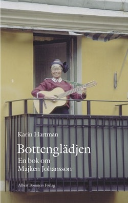 Bottenglädje : En bok om Majken Johansson