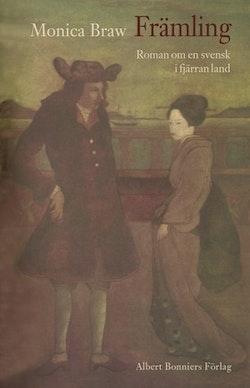 Främling : roman om en svensk i fjärran land
