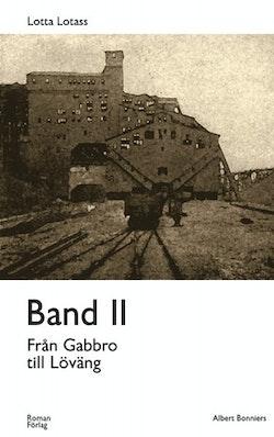 Band II  : Från Gabbro till Löväng