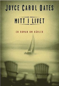 Mitt i livet : En roman om kärlek