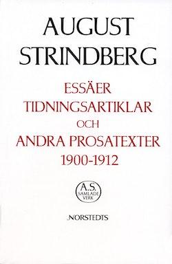 Essäer, tidningsartiklar och andra prosatexter 1900-1912