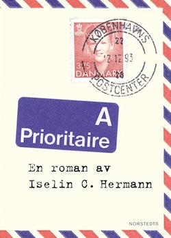 Prioritaire : en korrespondens utgiven av Jean Luc Foreur : roman