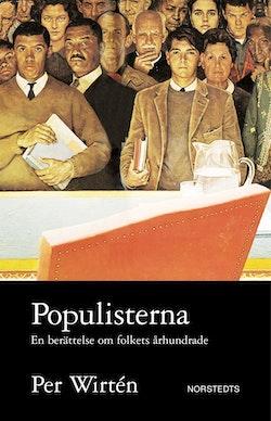 Populisterna : en berättelse från folkets århundrade