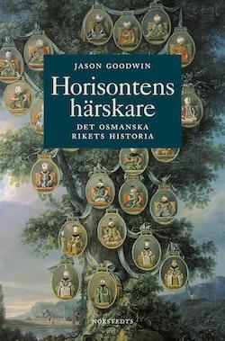 Horisontens härskare : historien om Osmanska riket
