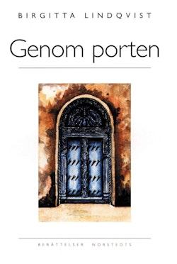 Genom porten : Berättelser