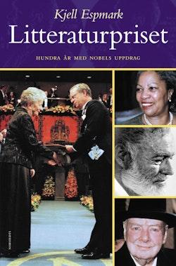 Litteraturpriset : Hundra år med Nobels uppdrag