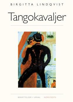 Tangokavaljer : Berättelser i urval