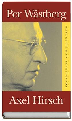Axel Hirsch : Folkbildare och filantrop 1986:31