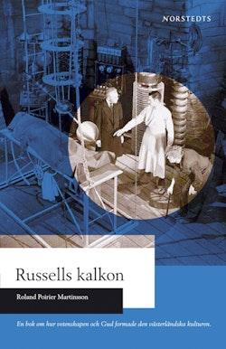 Russells kalkon : en bok om hur Gud och vetenskapen formade den västerländska kulturen