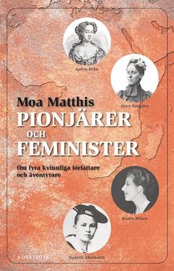 Feminister och pionjärer : om fyra kvinnliga författare och äventyrare