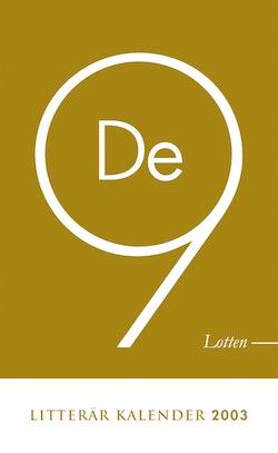 De Nio - litterär kalender 2003 : Lotten