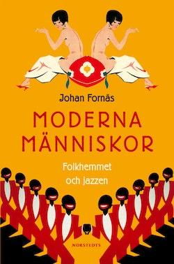 Moderna människor : folkhemmet och jazzen