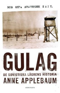 Gulag : de sovjetiska lägrens historia