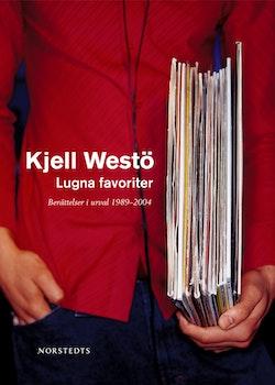 Lugna favoriter : Berättelser i urval 1989-2004
