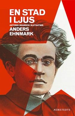 En stad i ljus : Antonio Gramscis slutsatser