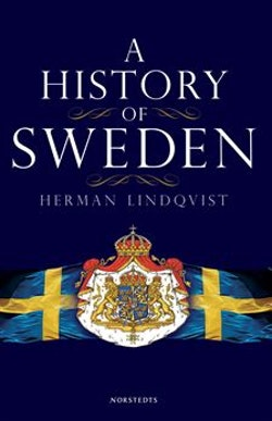 A History of Sweden : From Ice Age to our Age
