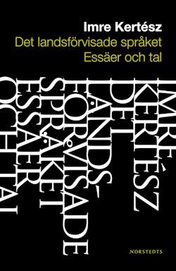 Det landsförvisade språket : essäer och tal