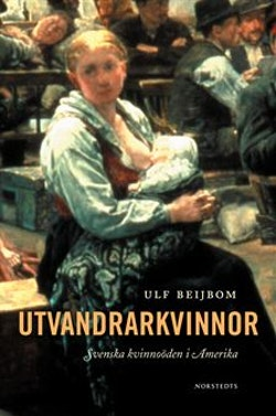 Utvandrarkvinnor : Svenska kvinnoöden i Amerika