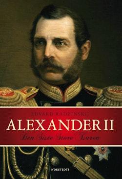 Alexander II : den siste store tsaren
