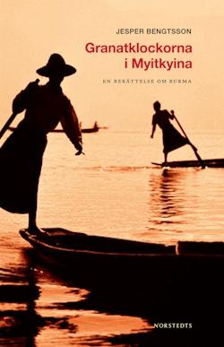 Granatklockorna i Myitkyina : en berättelse om Burma